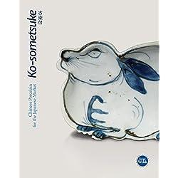 Ko-sometsuke: Chinese Porcelain for the Japanese Market