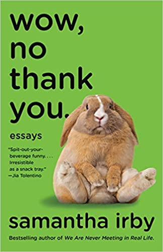 Wow, No Thank You.: Essays: Irby, Samantha: ... queer books