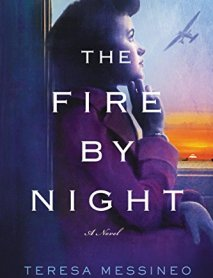 The Fire by Night: A Novel by [Messineo, Teresa]