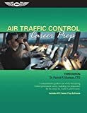 Air Traffic Control Career Prep: A comprehensive guide to one of the best-paying Federal government careers, including test preparation for the initial Air Traffic Control exams.