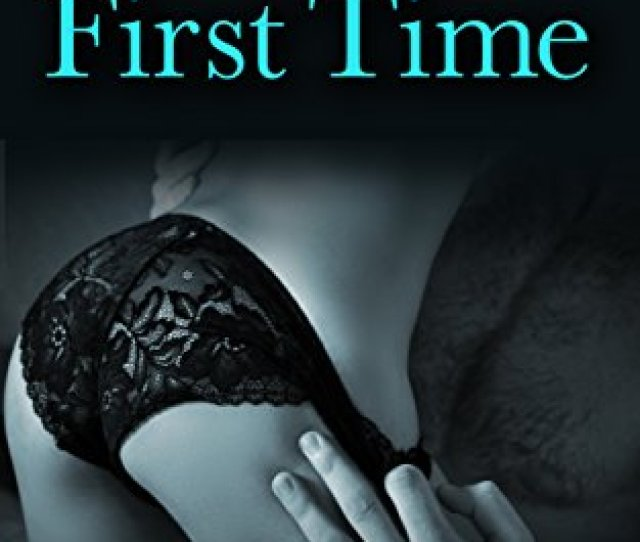 Carries First Time Taboo Older Man Younger Woman First Time Erotic Romance The Taboo