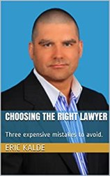 Choosing the Right Lawyer: Three expensive mistakes to avoid. by [Kalde, Eric]