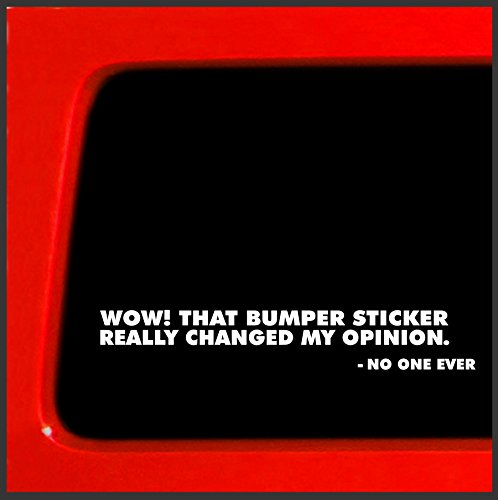 Wow, That bumper sticker really changed my opinion… Funny mock bumper  sticker political religion