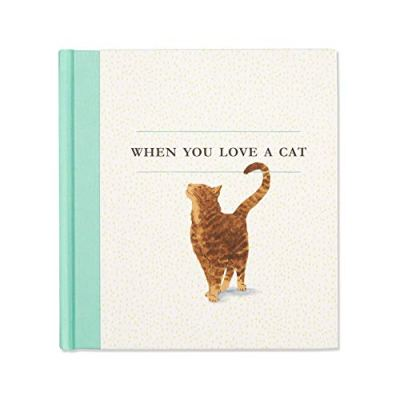 When You Love a Cat — A gift book for cat owners and cat lovers...