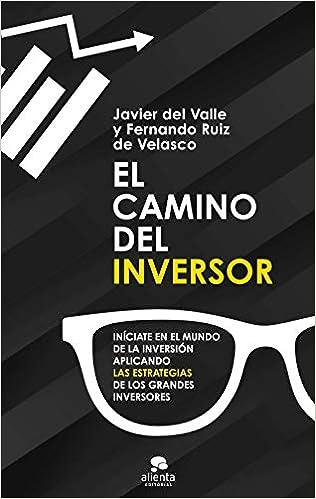 El camino del inversor de Javier del Valle y Fernando Ruiz de Velasco