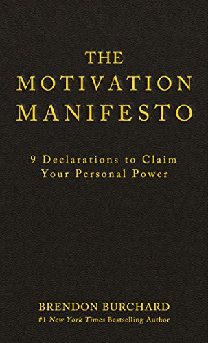 The Motivation Manifesto: 9 Declarations to Claim Your Personal Power by [Burchard, Brendon]