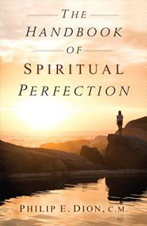 The Handbook of Spiritual Perfection by [Dion, Philip]