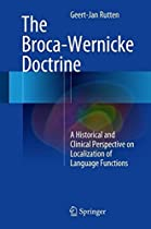 The Broca-Wernicke Doctrine: A Historical and Clinical Perspective on Localization of Language Functions