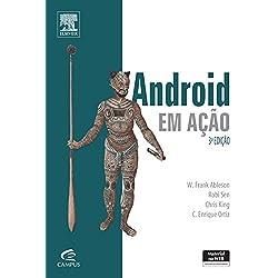 Android em Ação. Criando Aplicativos Poderosos Para Dispositivos Móveis