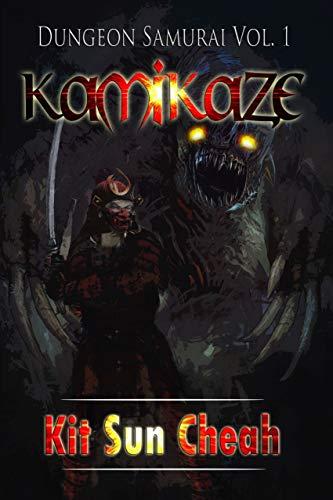 Dungeon Samurai Volume 1: Kamikaze (An Anti-LitRPG Dungeon Crawl) by [Cheah, Kit Sun]