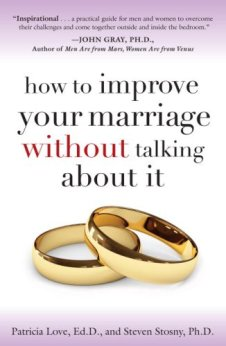 How to Improve Your Marriage Without Talking About It by [Stosny Ph.d, Steven, Patricia Edd Love]