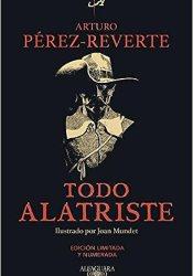 Todo Alatriste, de ARTURO PEREZ-REVERTE