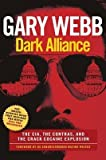 [(Dark Alliance: The CIA, the Contras, and the Crack Cocaine Explosion)] [Author: Gary Webb] published on (October, 2014)