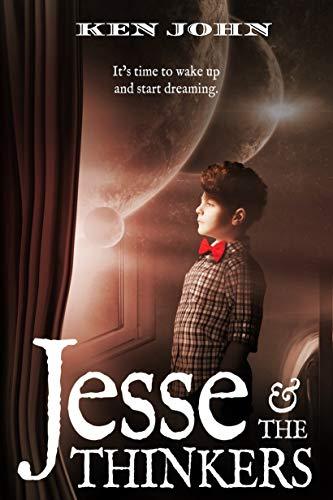 Jesse & The Thinkers (Jesse & Jake Book 1) by [John, Ken]