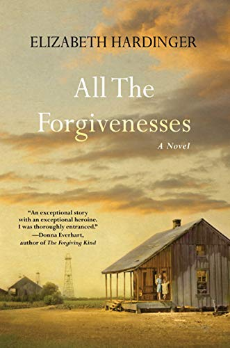 All the Forgivenesses by [Hardinger, Elizabeth]