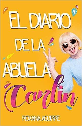 El diario de la abuela Carlin de Roxana Aguirre