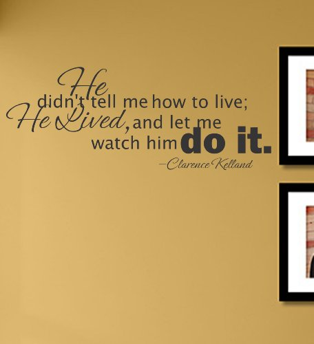 He didn't tell me how to live vinyl Wall Decals Quotes Sayings Words Art Decor Lettering vinyl wall art inspirational uplifting