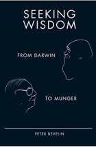Seeking Wisdom: From Darwin to Munger