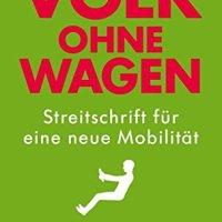 Volk ohne Wagen : Streitschrift für eine neue Mobilität / Stephan Rammler