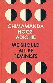 We should be all feminist di Chimamanda Ngozi Adichie