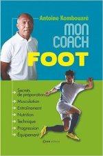 Antoine Kombouaré – Mon coach foot
