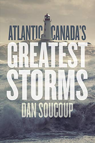 Atlantic Canada's Greatest Storms (Paperback)