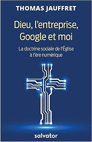 Dieu, l'entreprise, Google et moi