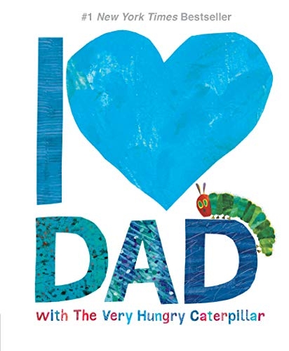 I Love Dad with The Very Hungry Caterpillar (The World of Eric Carle)