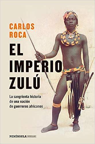 El imperio zulú de Juan Carlos Roca