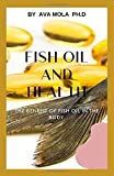 FISH OIL AND HEALTH: The Benefit Of Fish Oil In The Body