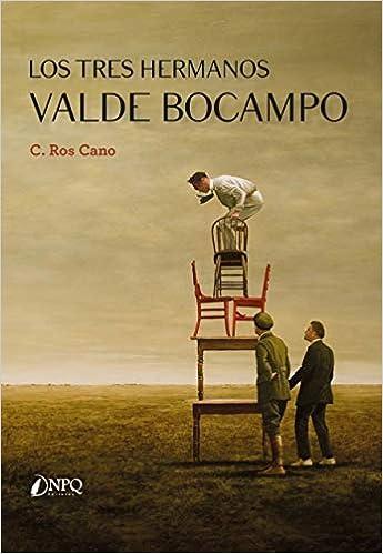 Los Tres Hermanos Valde Bocampo de C. ROS CANO