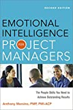 Emotional Intelligence for Project Managers: The People Skills You Need to Achieve Outstanding Results