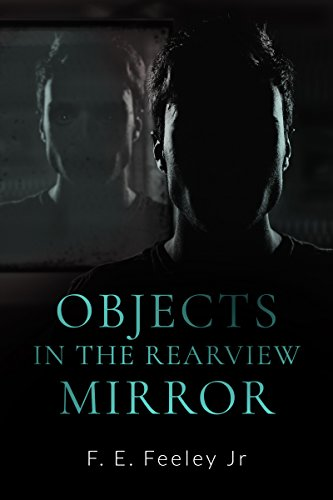 Objects in the Rearview Mirror (Memoirs of the Human Wraiths Book 2) by [Feeley Jr., F.E.]