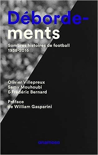 Débordements : Sombres histoires de football, 1938-2016 Couverture du livre