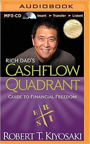 Rich Dad's Cashflow Quadrant (Rich Dad's (Audio)): Robert T. Kiyosaki, Tim Wheeler: 9781491517840: Amazon.com: Books