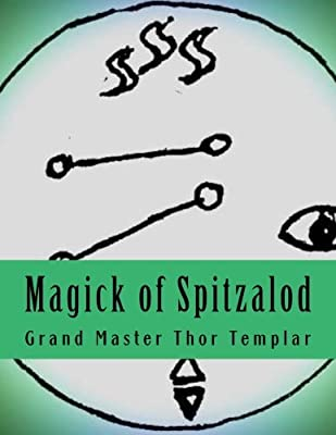 Download Magick of Spitzalod: Ancient Order of Spitzalod - Book I