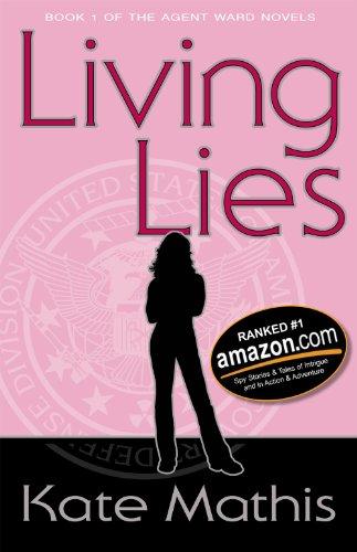 Living Lies (Agent Ward Novels Book 1) by [Mathis, Kate]