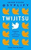 Twijitsu: Grappling with a Tweet-Crazy President