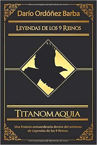 Titanomaquia: La guerra de los titanes (Spanish Edition): Ordóñez ...
