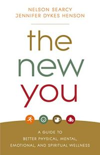 The New You: A Guide to Better Physical, Mental, Emotional, and Spiritual Wellness