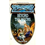 Beyond the Moons (Spelljammer / The Cloakmaster Cycle, No. 1)