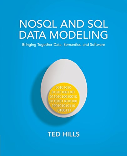 NoSQL and SQL Data Modeling: Bringing Together Data, Semantics, and Software