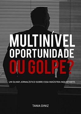 Resultado de imagem para Multinível: oportunidade ou golpe? Um olhar jornalístico sobre essa indústria inquietante