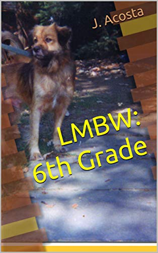 LMBW: 6th Grade (Little Me Big World Book 2) by [Acosta, J.]
