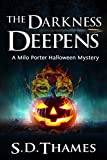 The Darkness Deepens: A Milo Porter Halloween Mystery (Milo Porter Mystery Series)