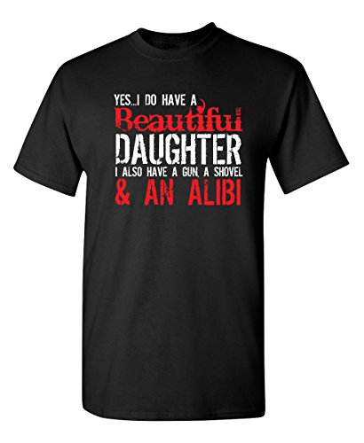 Yes I Have A Beautiful Daughter Funny Father's Day Novelty T-Shirt L Black