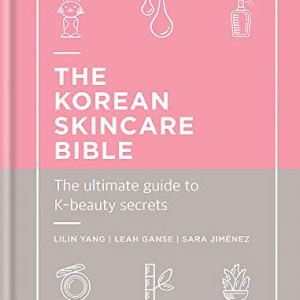 The Korean Skincare Bible: The ultimate guide to K-beauty secrets 52