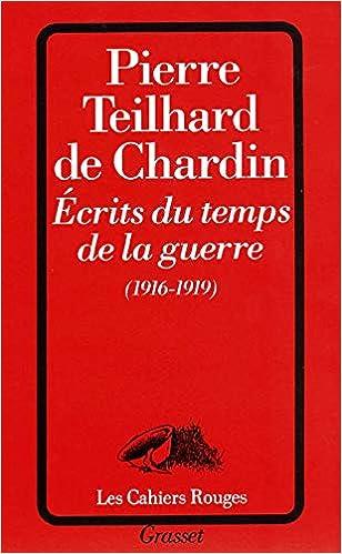 Amazon.fr - Ecrits du temps de la guerre (1916-1919) - Teilhard de Chardin,  Pierre - Livres