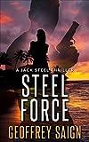 Steel Force: A Jack Steel Action Mystery Thriller, Book 1 (A Jack Steel Thriller Series)
