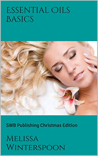 PDF][Download] Essential Oils Basics: SWB Publishing Christmas ...